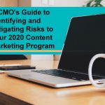 A CMO's Guide to Identifying and Mitigating Risks to Your 2020 Content Marketing Program
