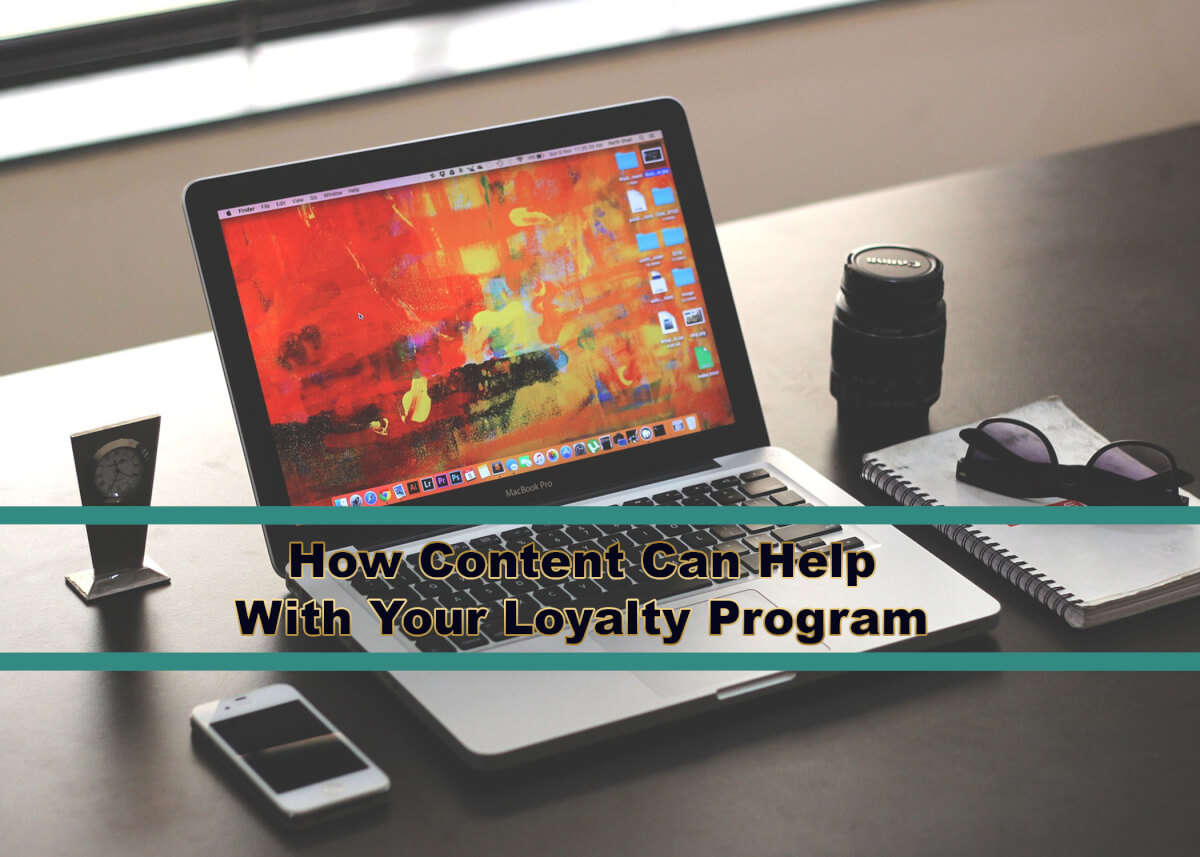 How Content Can Help With Your Loyalty Program