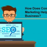 How Does Content Marketing Help a Business?