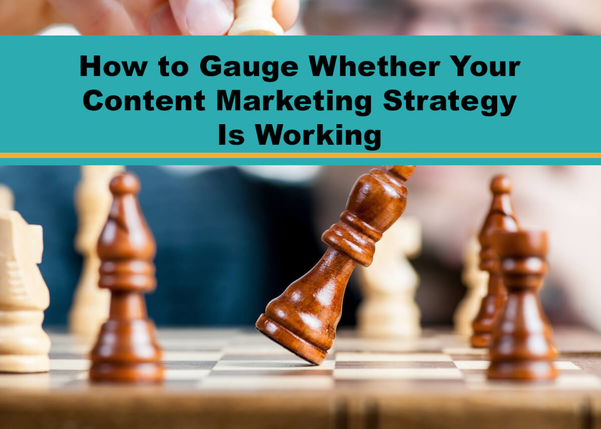 How to Gauge Whether Your Content Marketing Strategy Is Working