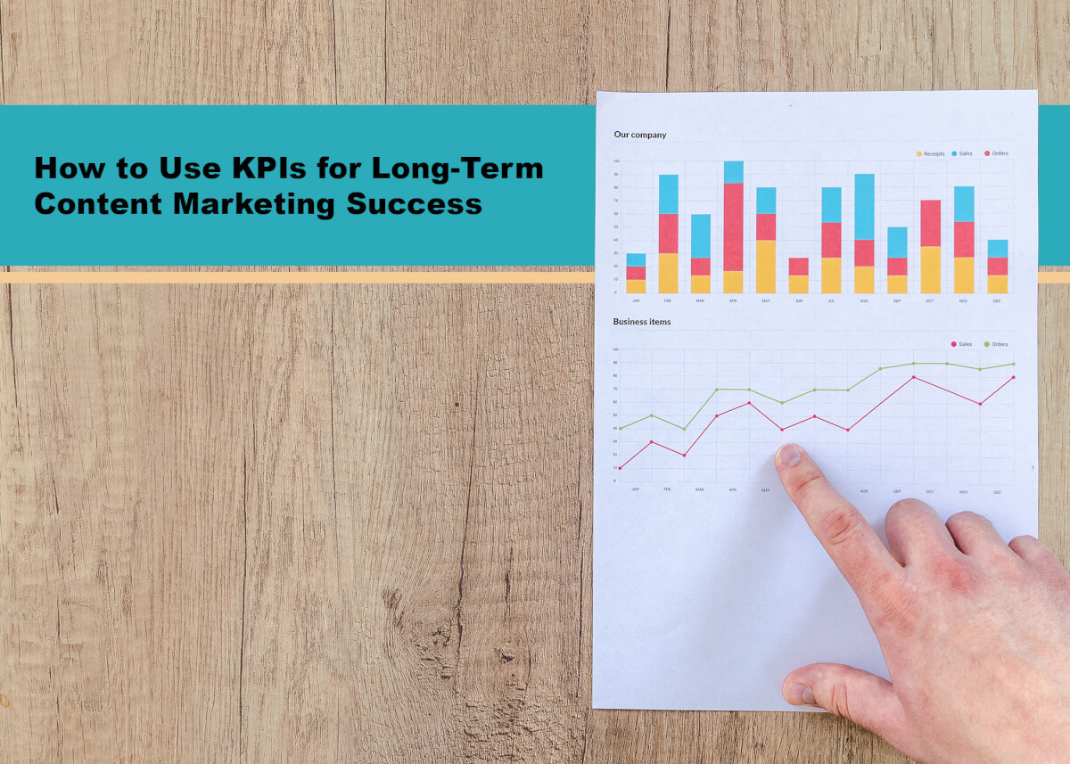 How to Use KPIs for Long-Term Content Marketing Success