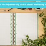 Nine Tips for Implementing Your Content Marketing Program