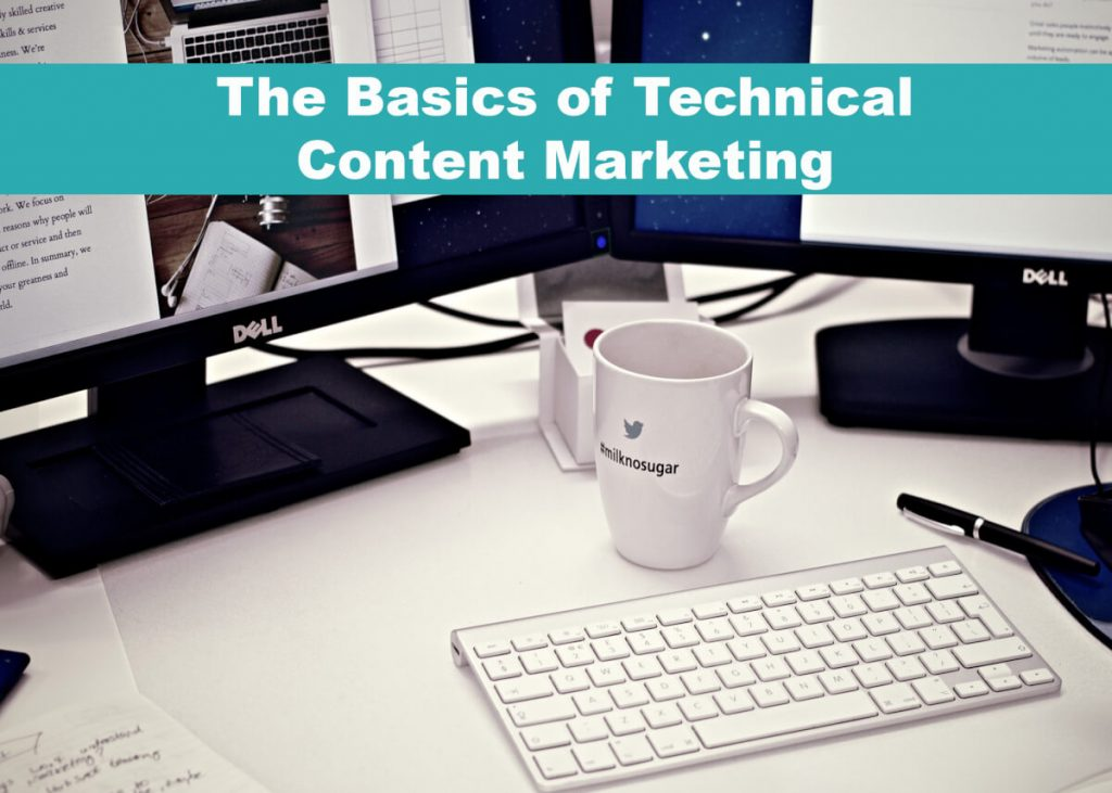 The Basics of Technical Content Marketing