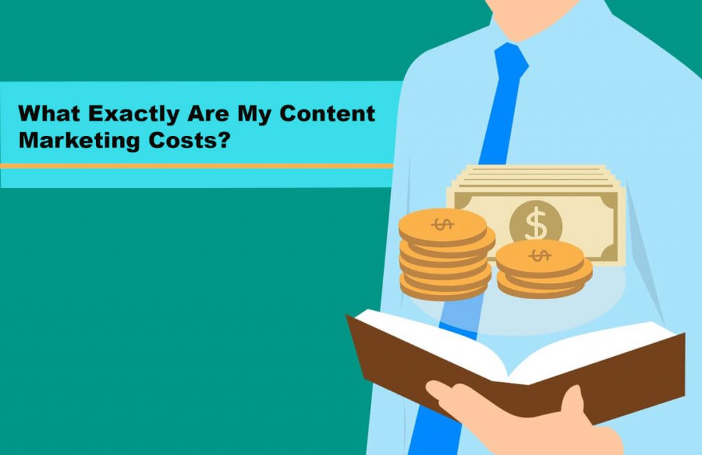 What Exactly Are My Content Marketing Costs