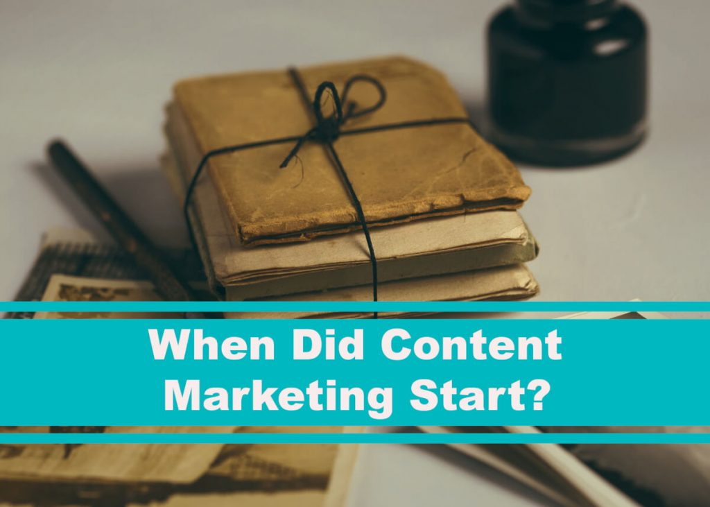 When Did Content Marketing Start main