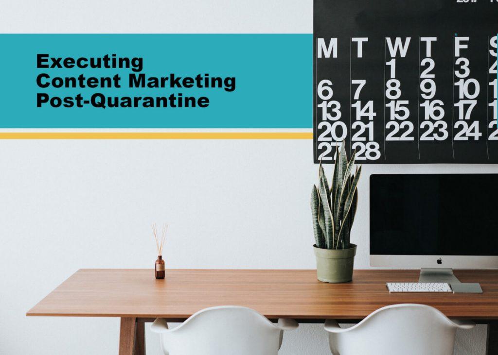 Executing Content Marketing Post-Quarantine