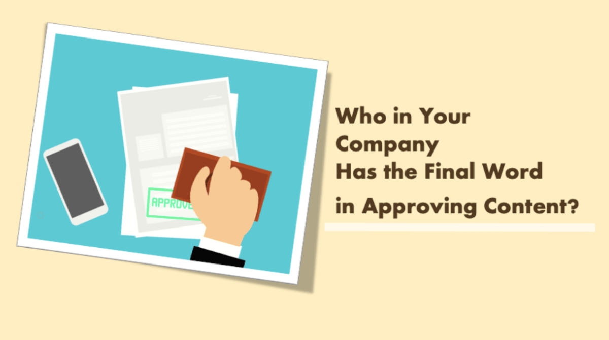 Who Should Have the Final Word in Approving Content in My Company?