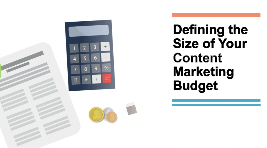 Defining the Size of Your Content Marketing Budget