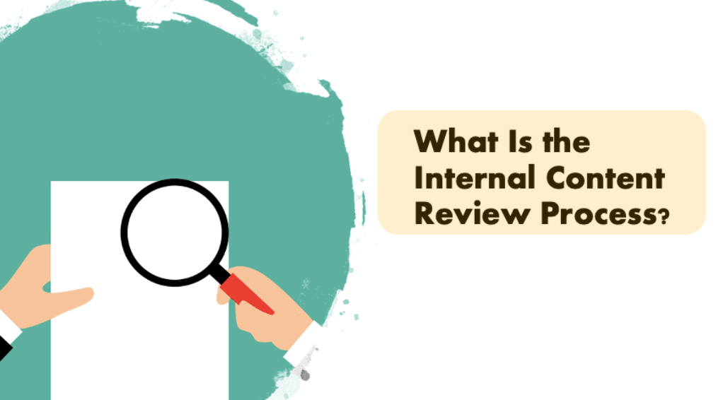 What Is the Internal Content Review Process?