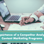 The Importance of a Competitor Analysis for Content Marketing Programs