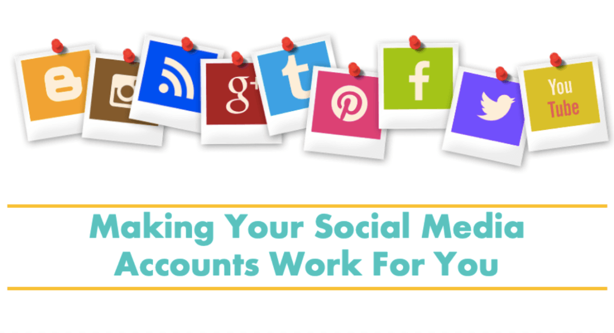 Making Your Social Media Accounts Work For You