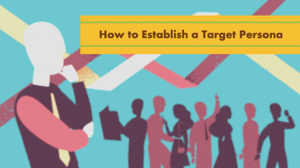 How to Establish a Target Persona