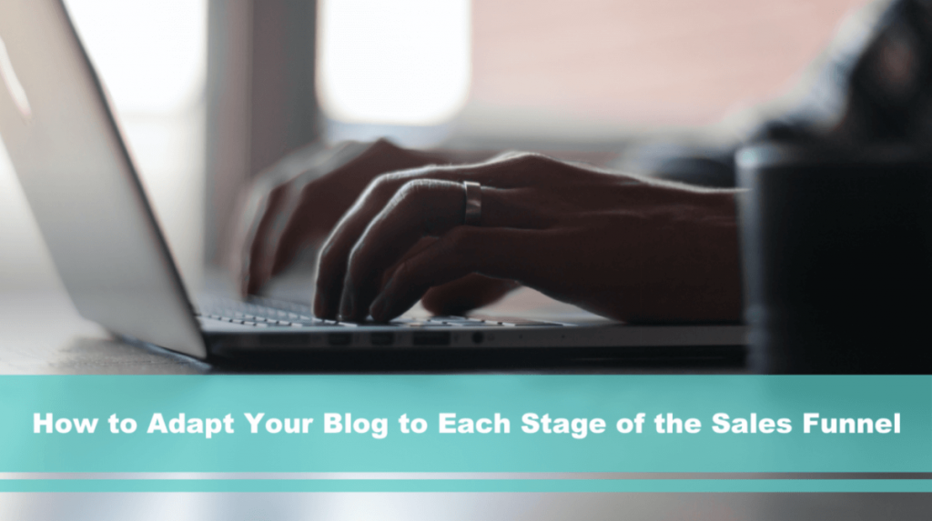 Content Types: How to adapt your blog to each stage of the sales funnel