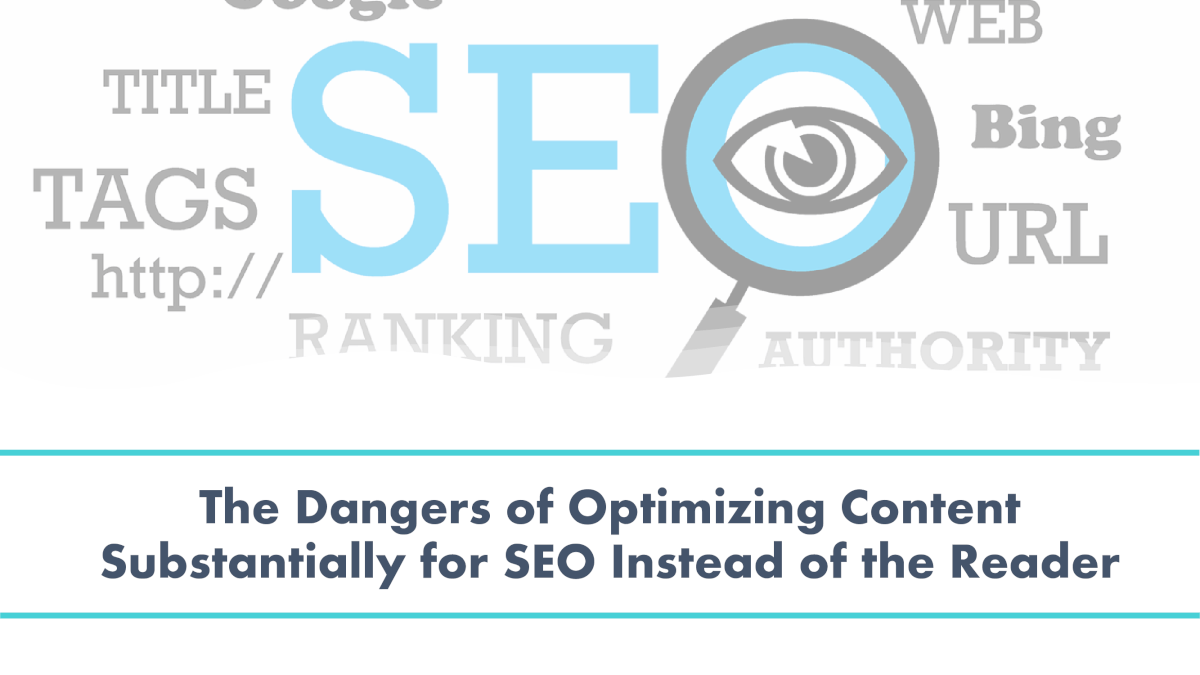 Don't Substantially Optimize for SEO Instead of the Reader