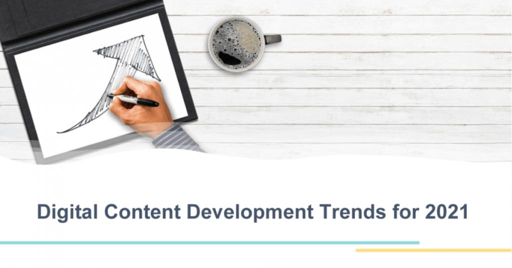 Digital Content Development Trends for 2021