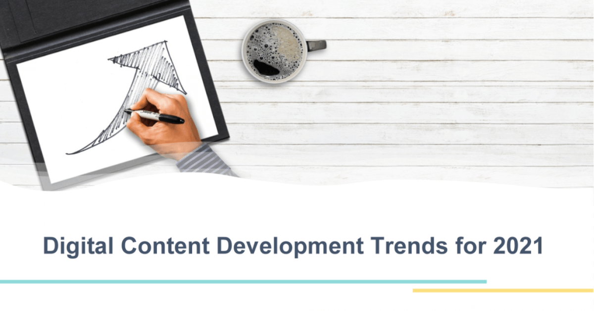 Digital Content Development Trends for 2021