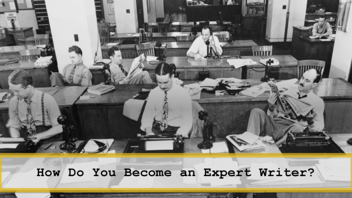 How Do You Become an Expert Writer?