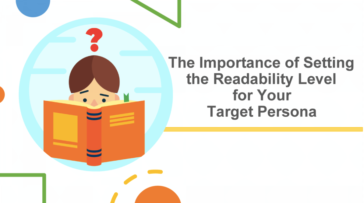 The Importance of Setting the Readability Level for Your Target Persona