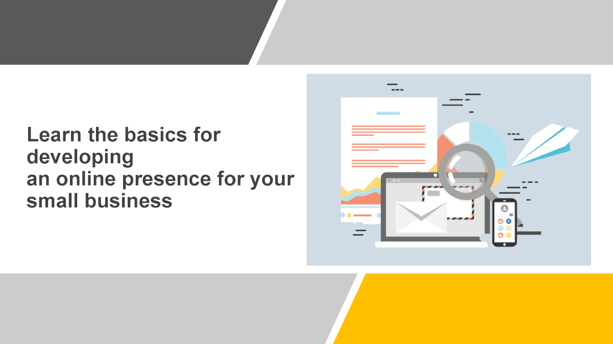 Learn the Basics for Developing an Online Presence for Your Small Business